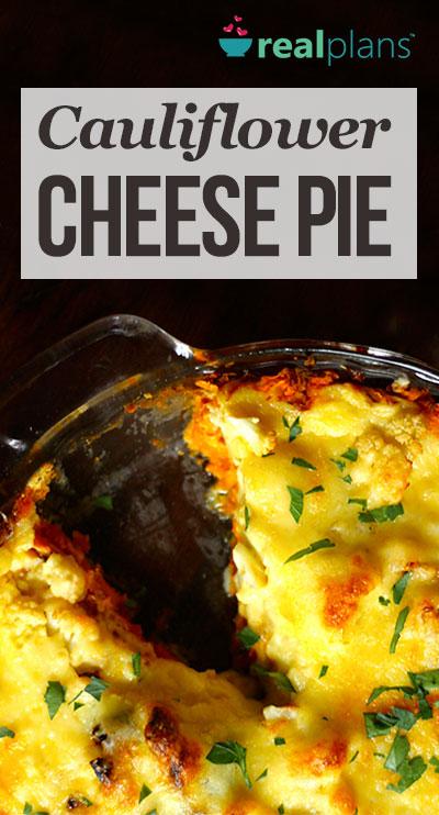 Cauliflower Cheese Pie - Real Plans