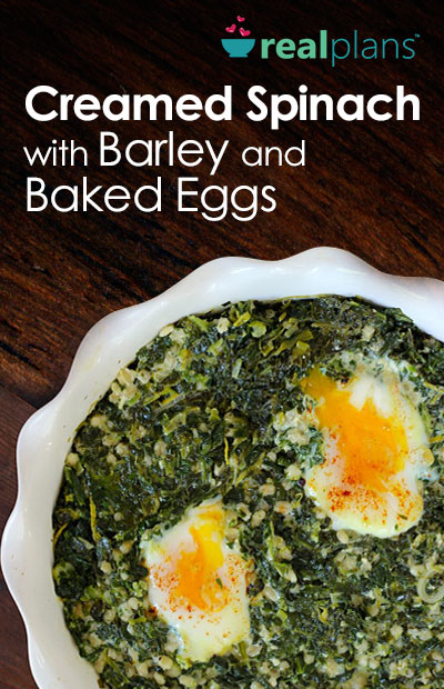 Creamed Spinach with Barley and Baked Eggs Recipe | Real Plans