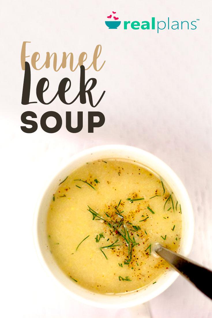 Fennel Leek Soup (AIP)