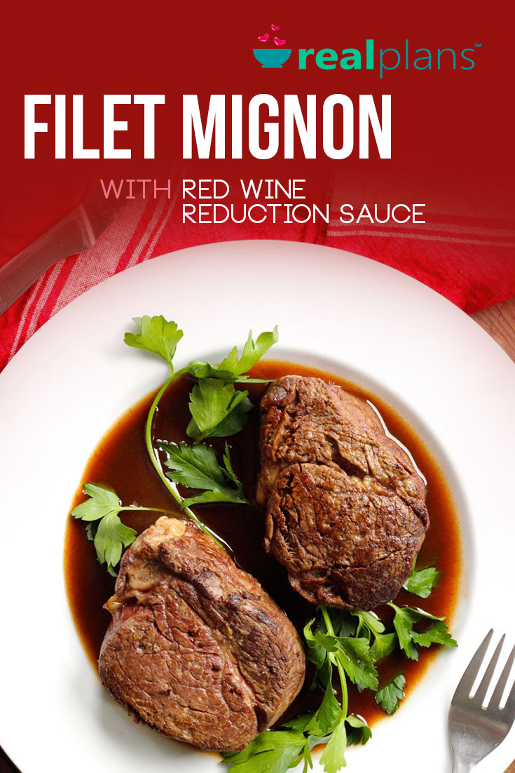 Filet Mignon with Red Wine Reduction Sauce Recipe | Real Plans